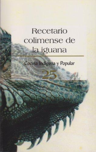 Recetario Colimense De La Iguana No. 25 (Spanish Edition)