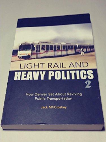 - Light Rail and Heavy Politics: How Denver Set about Reviving Public Transportation