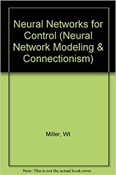 Neural Networks for Control (Neural Network Modeling and Connectionism) 9780262132619 Computer Science Books at amazon