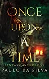 Once Upon a Time: 12 Fantasy Short Stories and Novelettes