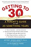 By Jeffrey Jensen Arnett Ph.D. Getting to 30: A Parent's Guide to the 20-Something Years (Reprint) [Paperback]