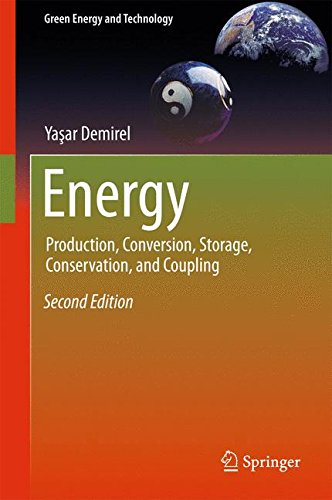 Energy: Production, Conversion, Storage, Conservation, and Coupling (Green Energy and Technology)