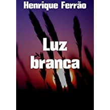 Luz branca (Portuguese Edition)