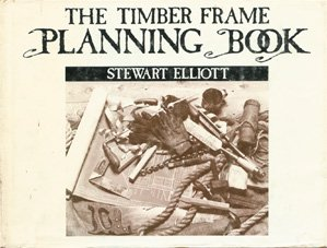 The timber frame planning book, Elliott, Stewart