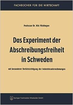 Book Das Experiment der Abschreibungsfreiheit in Schweden (Fachb????cher f????r die Wirtschaft) (German Edition) by Nils V????sthagen (2013-10-04)