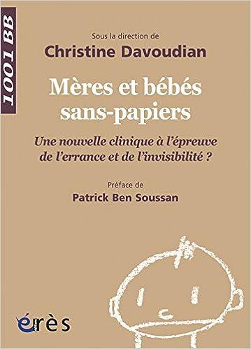 Livres Mères et bébés sans-papiers : Une nouvelle clinique à l'épreuve de l'errance et de l'invisibilité ? pdf, epub ebook
