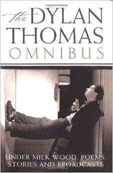 Dylan Thomas Omnibus: