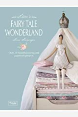 Tilda's Fairytale Wonderland: Over 25 Beautiful Sewing and Papercraft Projects Paperback