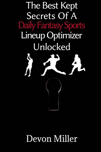 The Best Kept Secrets of A Daily Fantasy Sports Lineup Optimizer Unlocked