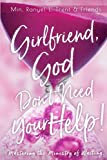img - for Girlfriend, God Don't Need Your Help! book / textbook / text book