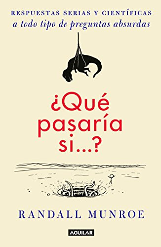 Book cover from ¿Qué pasaría si?? / What If?: Serious Scientific Answers to Absurd Hypothetical Questions (Spanish Edition) by Randall Munroe