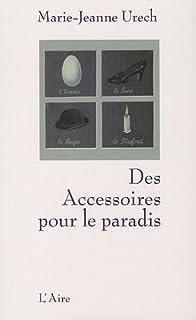 Des accessoires pour le paradis : roman
