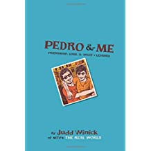 Pedro and Me: Friendship, Loss, and What I Learned