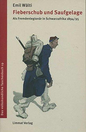 Fieberschub und Saufgelage: Als Fremdenlegionär in Schwarzafrika 1894/95 (Das volkskundliche Taschenbuch)