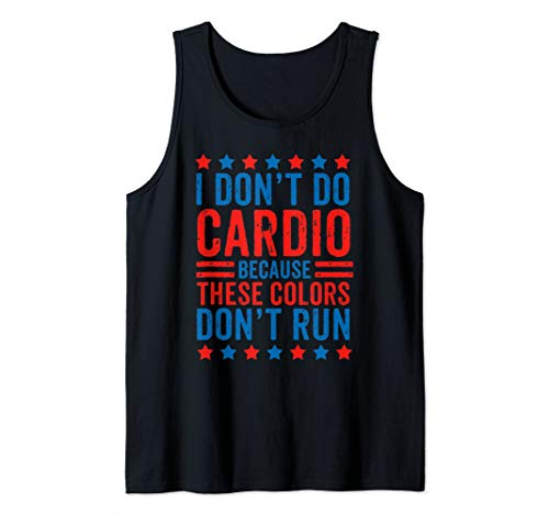 (I Don't Do Cardio Because These Colors Don't Run Workout  Tank Top)