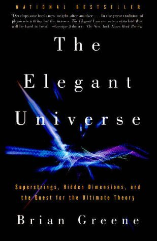 By Brian Greene - The Elegant Universe: Superstrings, Hidden Dimensions, and the Quest for the Ultimate Theory (1/30/00)