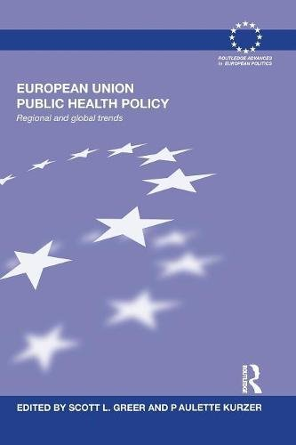Book cover from European Union Public Health Policy: Regional and global trends (Routledge Advances in European Politics) by Steven Naifeh