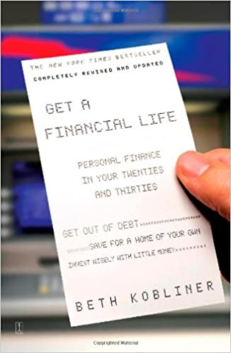 Get a Financial Life: Personal Finance In Your Twenties and