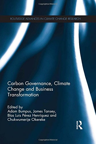 Carbon Governance, Climate Change And Business Transformation (Routledge Advances In Climate Change Research)