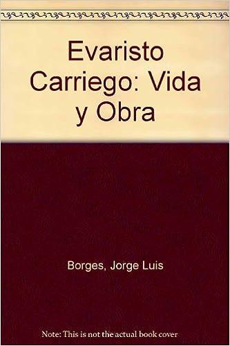 Evaristo Carriego: Vida y Obra (Spanish Edition): Jorge Luis ...