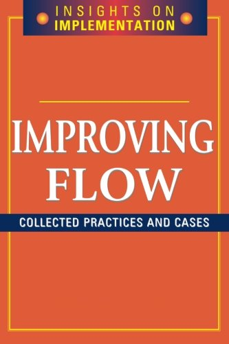 Improving Flow: Collected Practices and Cases (Insights on Implementation)