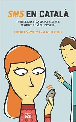 Libros de audio descargables gratis mp3 SMS en català.: Pautes fàcils i ràpides per escriure missatges de mòbil. PDF 8429755616