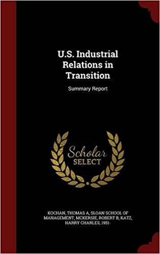 U.S. Industrial Relations in Transition: Summary Report