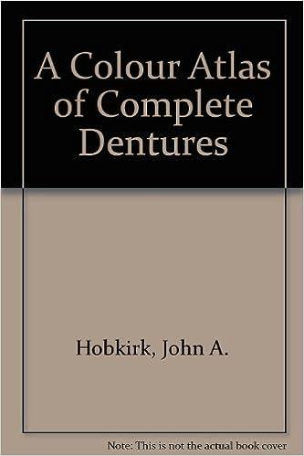 A Colour Atlas of Complete Dentures: John A  Hobkirk