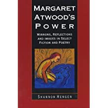 Margaret Atwood's Power: Mirrors, Reflections and Images in Select Fiction and Poetry