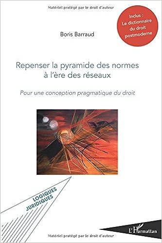 Livre Repenser la pyramide des normes a l'ère des réseaux : Pour une conception pragmatique du droit epub, pdf