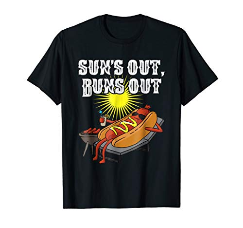 Suns Out Buns Out T-Shirt Funny Hot Dog Tee Food Lover -