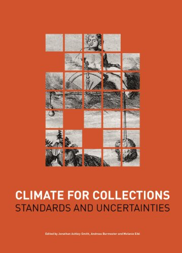 Climate for Collections: Standards and Uncertainties por Jonathan Ashley-Smith