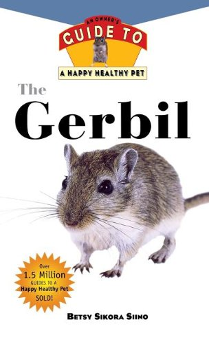 Gerbil: An Owner's Guide to a Happy Healthy Pet (Your Happy Healthy P)