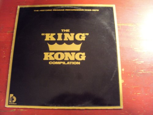 The King Kong Compilation: The Historic Reggae Recordings [Vinyl]