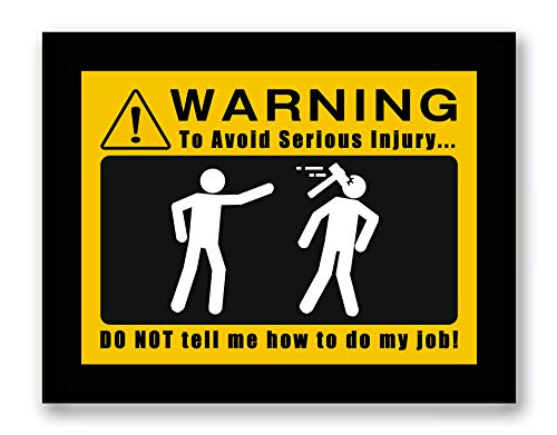 (Warning to Avoid Serious Injury Do Not Tell Me How to Do My Job! - Framed - Funny Signs Canvas Print Home Decor Wall Art, Black Real Wood Frame, Yellow, 7x9)