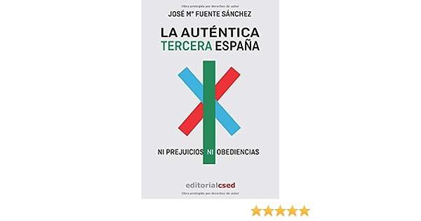 La auténtica Tercera España: Ni prejuicios ni obediencias: Amazon ...