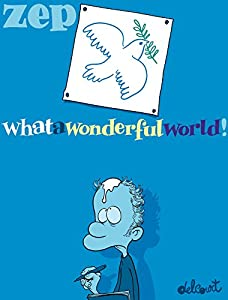 vignette de 'What a wonderful world ! (Zep)'