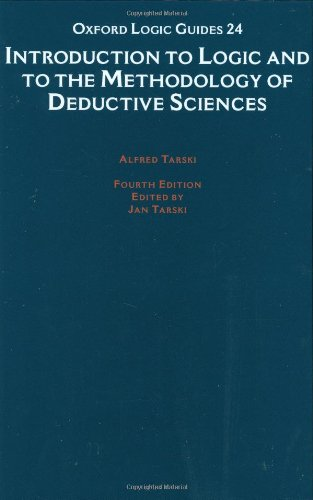 Introduction to Logic and to the Methodology of the Deductive Sciences (Oxford Logic Guides) by Jan Tarski
