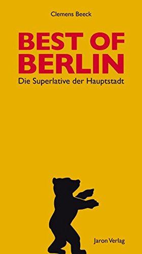 Best of Berlin: Die Superlative der Hauptstadt
