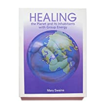 Healing the Planet and Its' Inhabitants with Group Energy