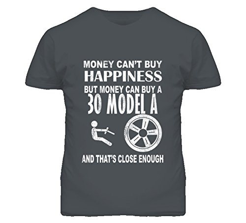 - Money Cant Buy Happiness 1930 Ford Model A Dark Distressed T Shirt XL Charcoal Grey