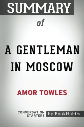 Summary of A Gentleman in Moscow by Amor Towles | Conversation Starters