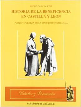 Historia de la beneficencia en Castilla y León: Poder y pobreza en ...