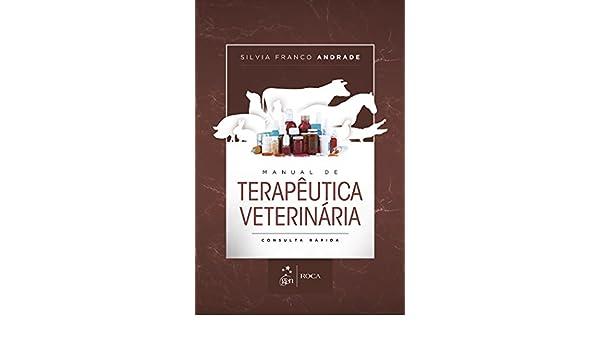 Amazon.com: Manual de Terapêutica Veterinária - Consulta Rápida (Portuguese Edition) eBook: Silvia Franco Andrade: Kindle Store