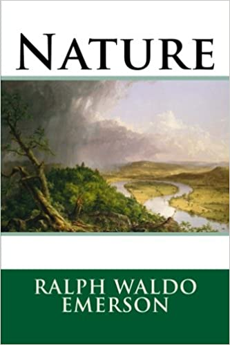 an analysis of ralph waldo emersons views about nature Nature is divided into an introduction and eight chapters in the introduction, emerson laments the current tendency to accept the knowledge and emerson points out that in the quest for the ideal, it does not serve man to take a demeaning view of nature he suggests nature's subservience merely.