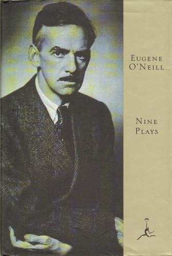 NINE PLAYS OF EUGENE O'NEILL: THE EMPEROR JONES / LAZURUS LAUGHED / THE HAIRY APE / DESIRE UNDER THE ELMS / THE GREAT GOD BROWN / STRANGE INTERLUDE / MOURNING BECOMES ELECTRA / MARCO MILLIONS / ALL GOD'S CHILLUN GOT WINGS (Oneill Auto)