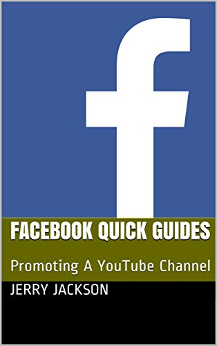 [B.O.O.K] Facebook Quick Guides: Promoting A YouTube Channel<br />[T.X.T]