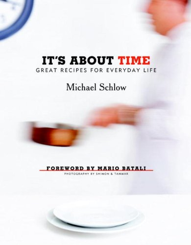 It's About Time: Great Recipes for Everyday Life by Michael Schlow, Michael Schlow, Mario Batali