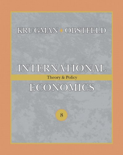 International Economics: Theory and Policy, 8th Edition by Maurice Obstfeld , Paul R. Krugman, Publisher : Prentice Hall