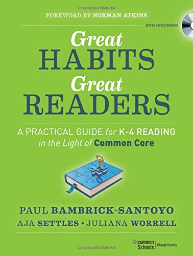 (Great Habits, Great Readers: A Practical Guide for K - 4 Reading in the Light of Common Core)